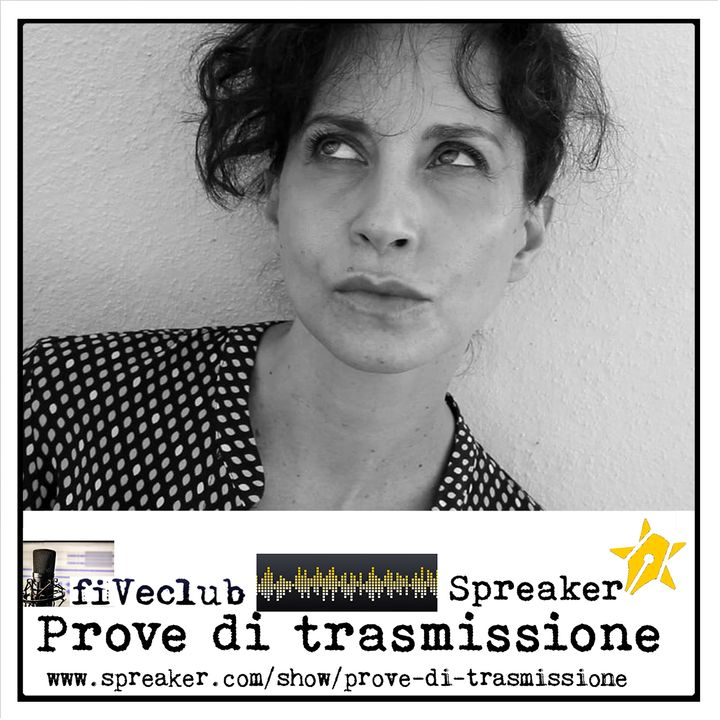 Prove di Trasmissione - Ospite Nicoletta Tanghèri
