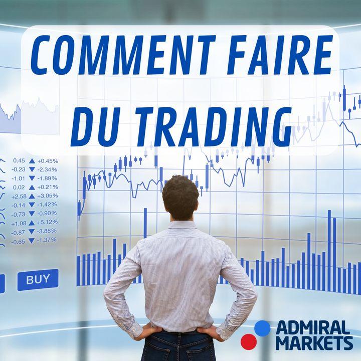 Comment Faire du Trading ? (Trading Débutant #3)