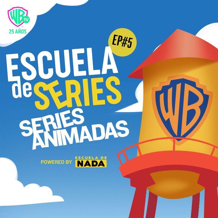 EP #05 - Series Animadas