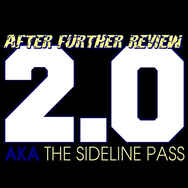 After Further Review 2.0 aka The Sideline Pass