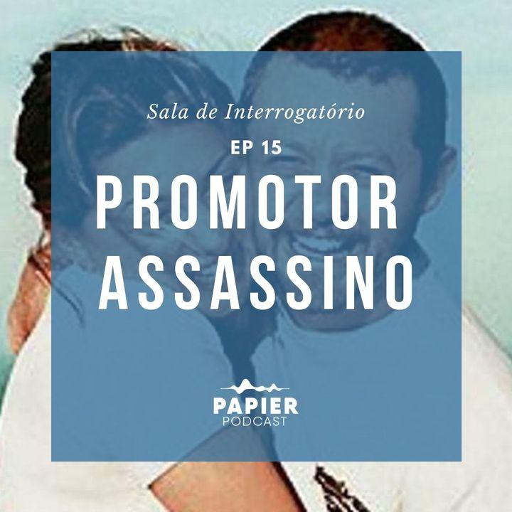Promotor Assassino - O caso de Igor Ferreira