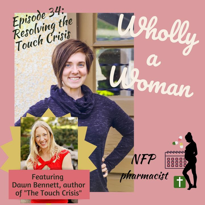 """Episode 34: Resolving the Touch Crisis - featuring Dawn Bennett, author of """"The Touch Crisis"""""""