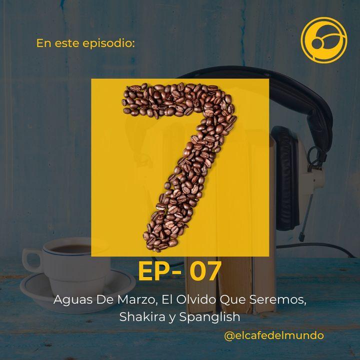 Aguas de marzo, El olvido que seremos, Shakira y Spanglish