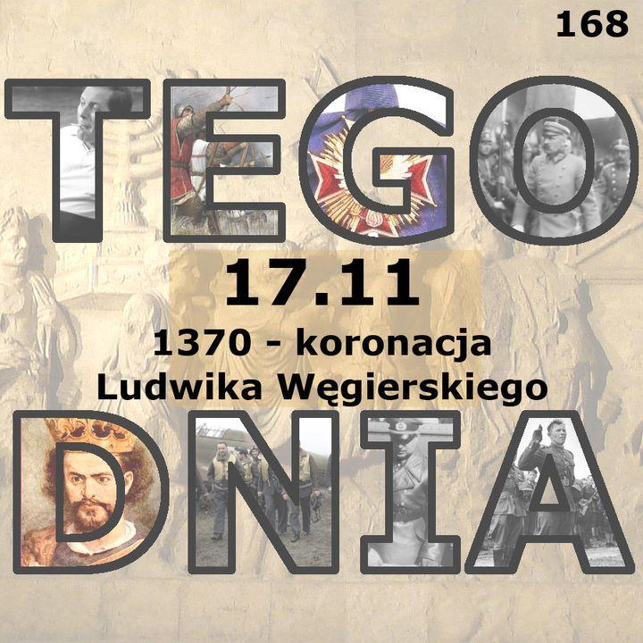 Tego dnia: 17 listopada (koronacja Ludwika Węgierskiego)
