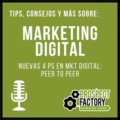 Nuevas 4Ps de marketing en el mundo digital - Peer to Peer   Prospect Factory