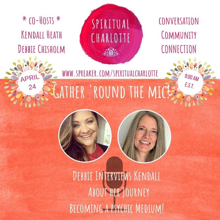 Episode 65: Kendall Heath Shares Her Journey Of Becoming a Psychic Medium