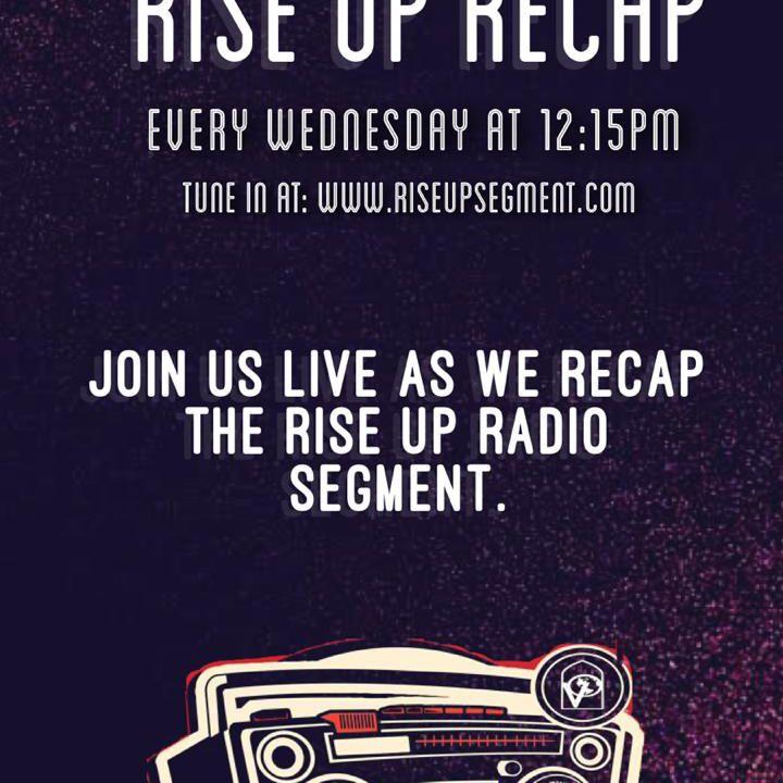Rise Up Recap