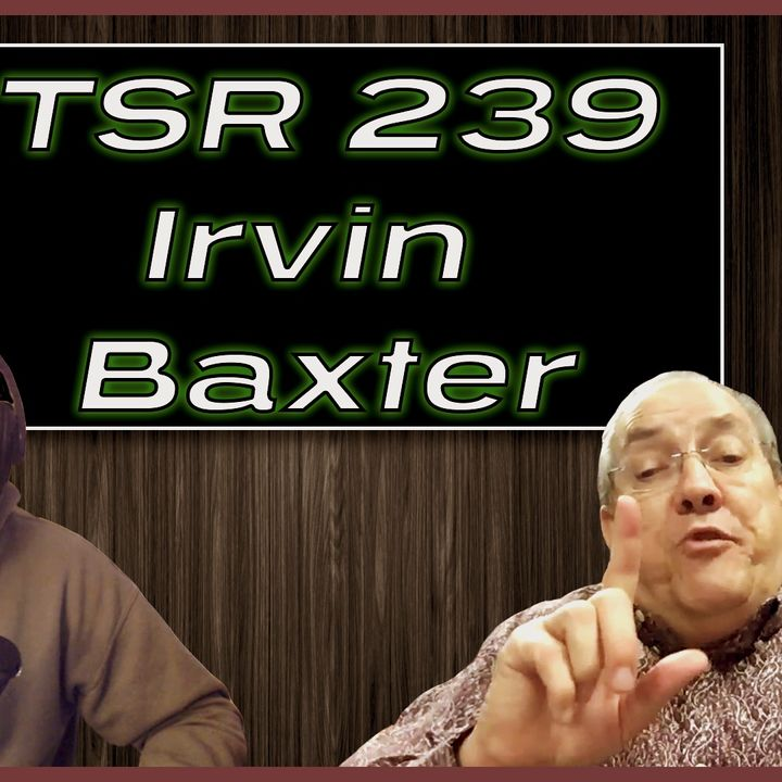 TSR 239: Prophecy Update | Irvin Baxter on End Times, Ministry, Prophecy