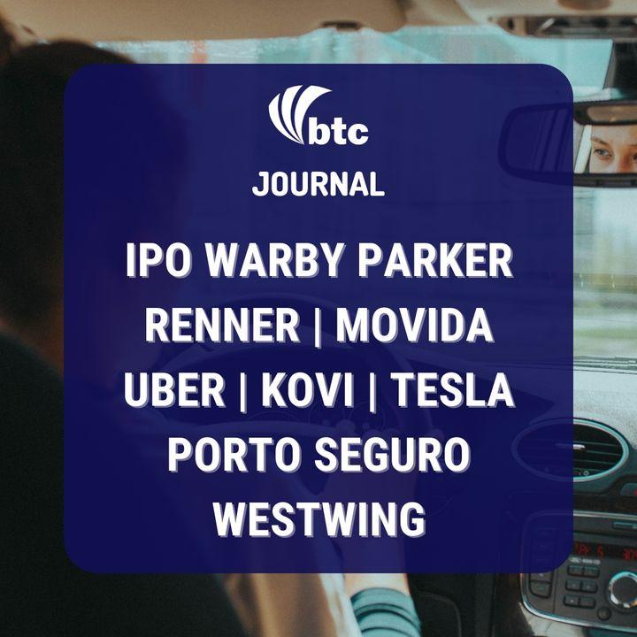 IPO Warby Parker| Renner | Movida, Uber, Tesla | Porto Seguro, Westwing | BTC Journal 26/08/2021