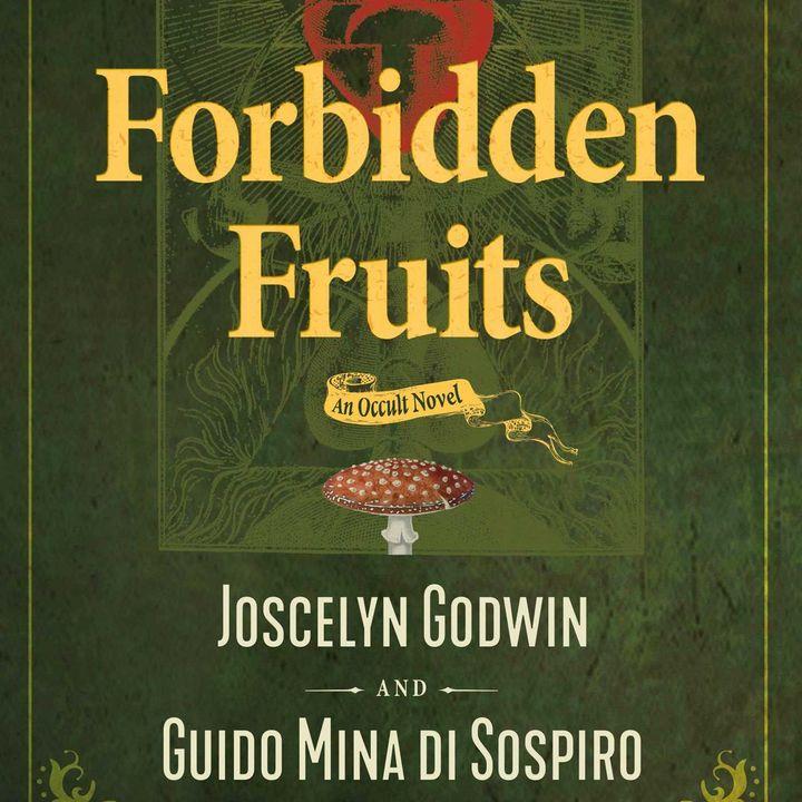 Forbidden Fruits: An Occult Conversation with Guido Mina di Sospiro & Joscelyn Godwin