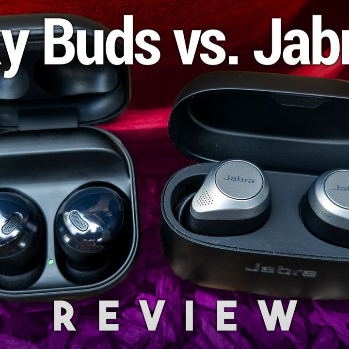 Hands-On Tech: Galaxy Buds Pro vs. Jabra Elite 85t Review