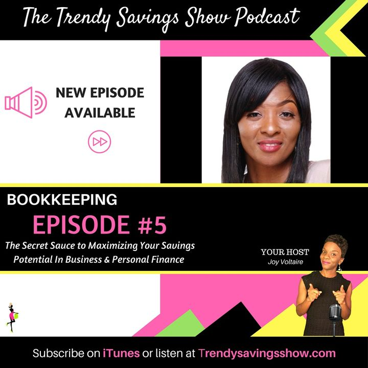 Bookkeeping: The Secret Sauce to Maximizing Your Savings Potential In Business & Personal Finance (Episode #5)