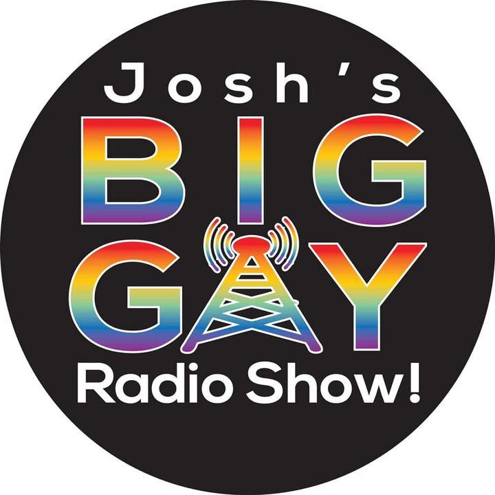 Joshs Big Gay Radio Show