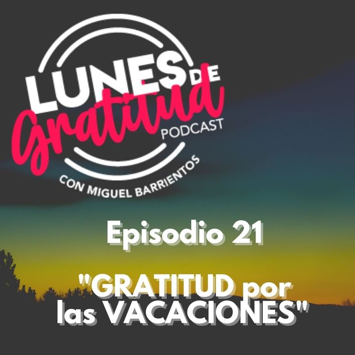 """Lunes de Gratitud """"Gratitud por las vacaciones"""""""
