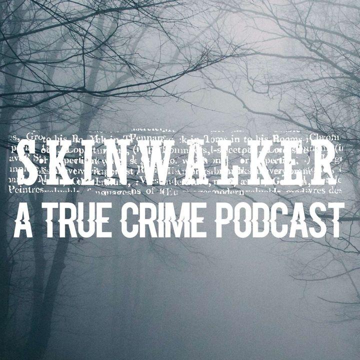 Skinwalker: True Crime Podcast