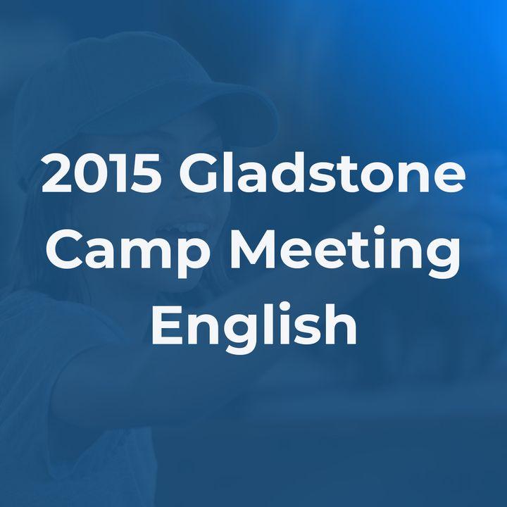 2015 Gladstone Camp Meeting