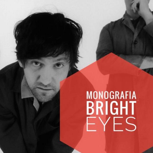 [Mono] Bright Eyes, adolescenza, maturità e ritorno - Propaganda - s03e20