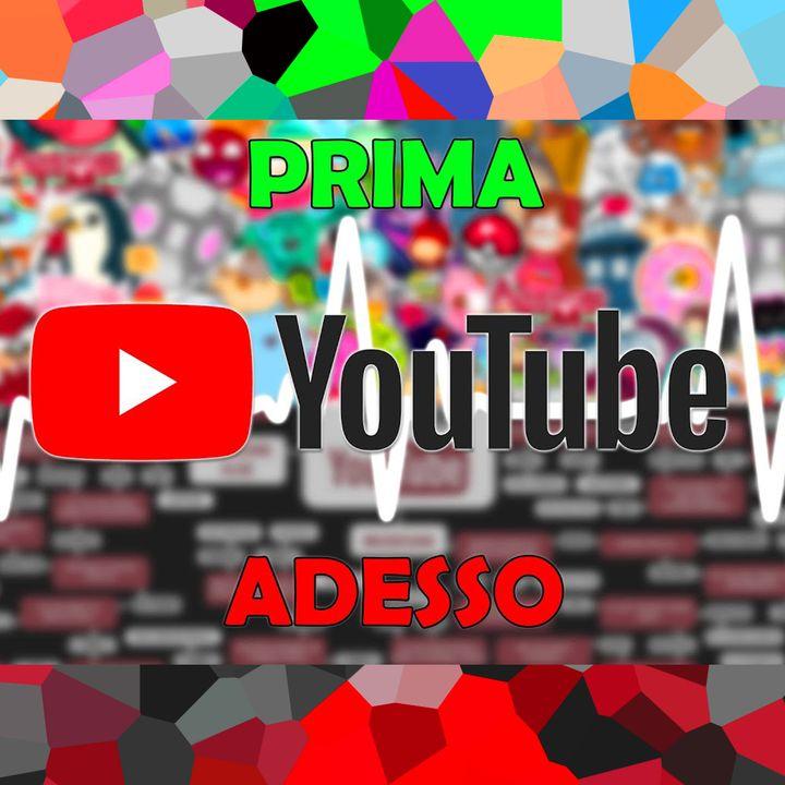 YOUTUBE PRIMA CONTRO ADESSO