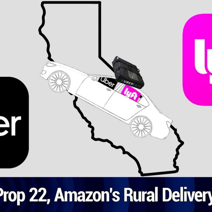 TNW 158: How the Election Shapes Uber & Lyft - Prop 22, Tech Stocks, Amazon's Rural Delivery Plans