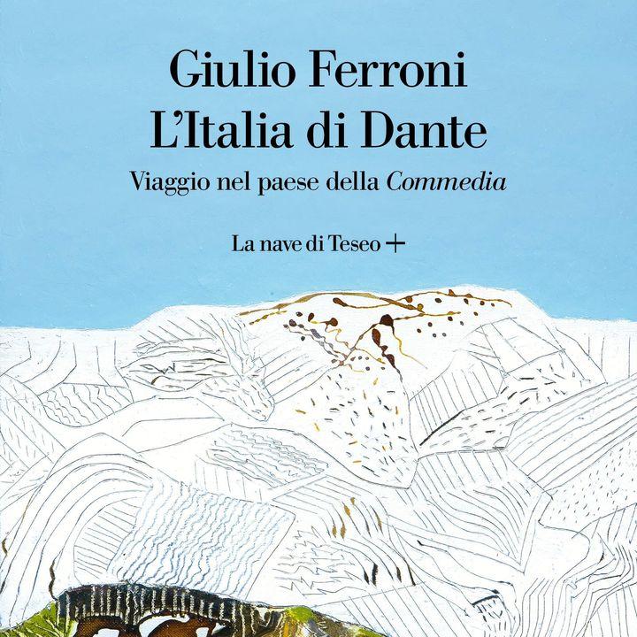 """Giulio Ferroni """"L'Italia di Dante"""""""