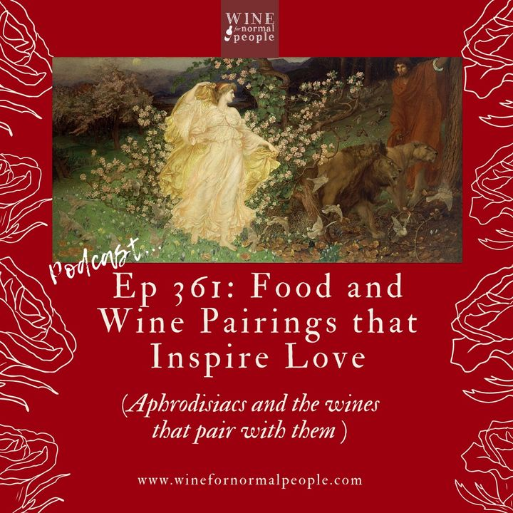 Ep 361: Food and Wine Pairings that Inspire Love