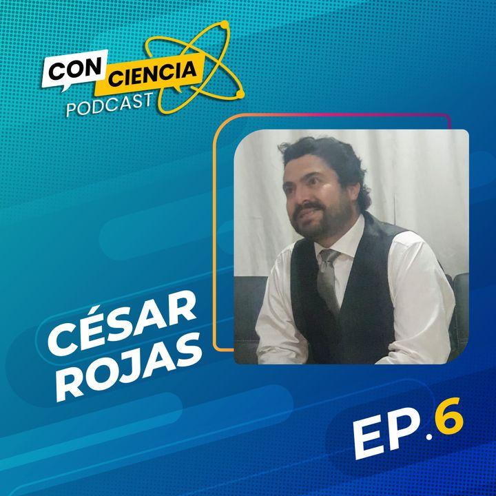 EP 6 - Entrevista Cesar Rojas desde la Serena Chile Parte 1