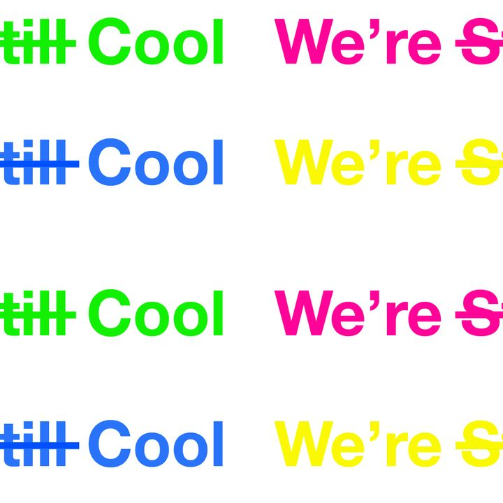 The We're Still Cool Podcast
