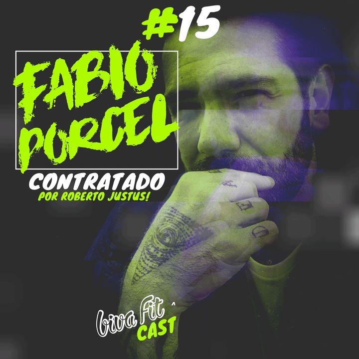 #15 - CONTRATADO POR ROBERTO JUSTUS: FABIO PORCEL