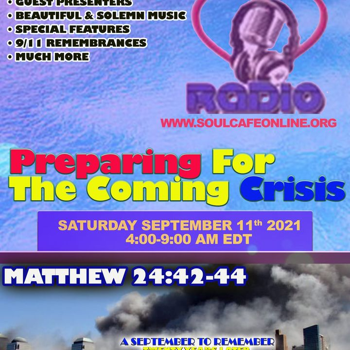 PREPARING FOR THE COMING CRISIS - A SOULCAFE RADIO SPECIAL   9-11-2021