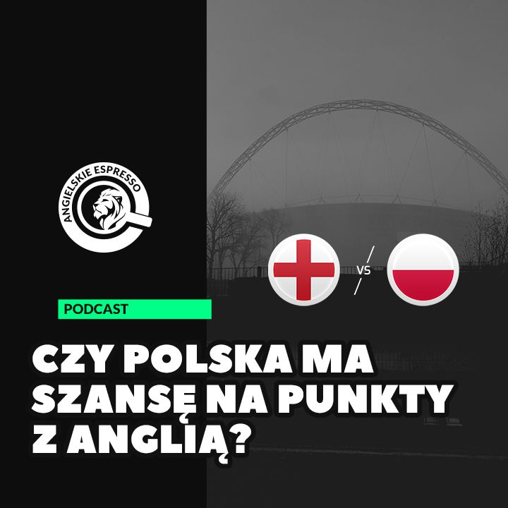 Czy Polska ma szansę na punkty z Anglią?