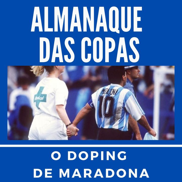 Almanaque das Copas #2 - O doping de Maradona