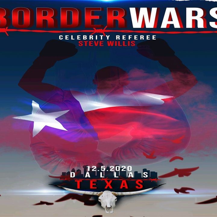 ☎️Border Wars 9 🌵Texas with Steve Willis as Celebrity Referee December 5th in Dallas❗️