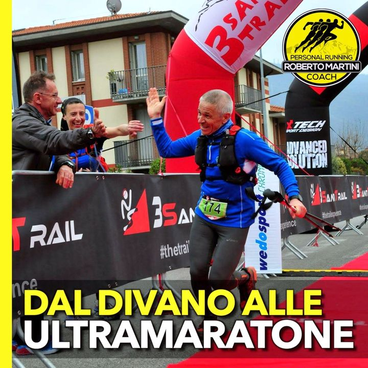 Dal divano alle Ultramaratone a 60 anni - Raccontami la tua Storia EP1