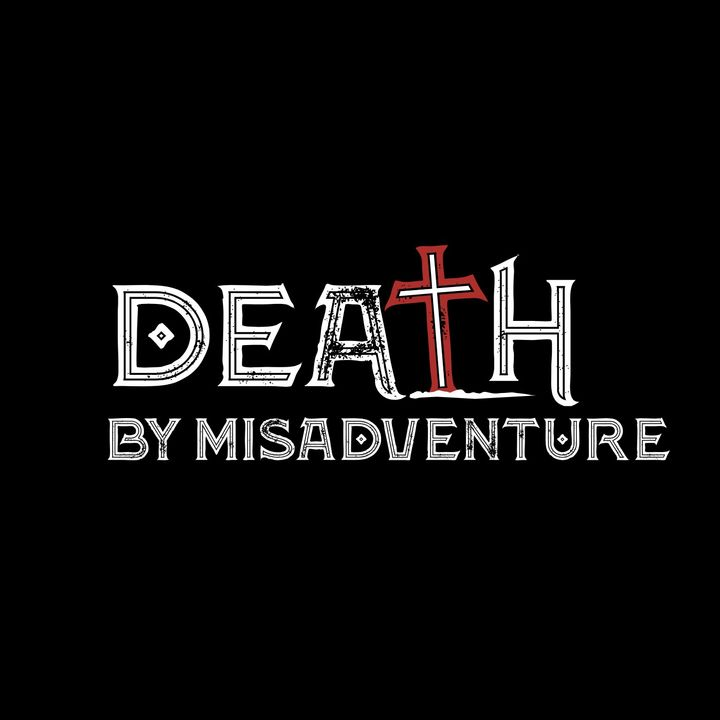 Death by Misadventure: True Mystery