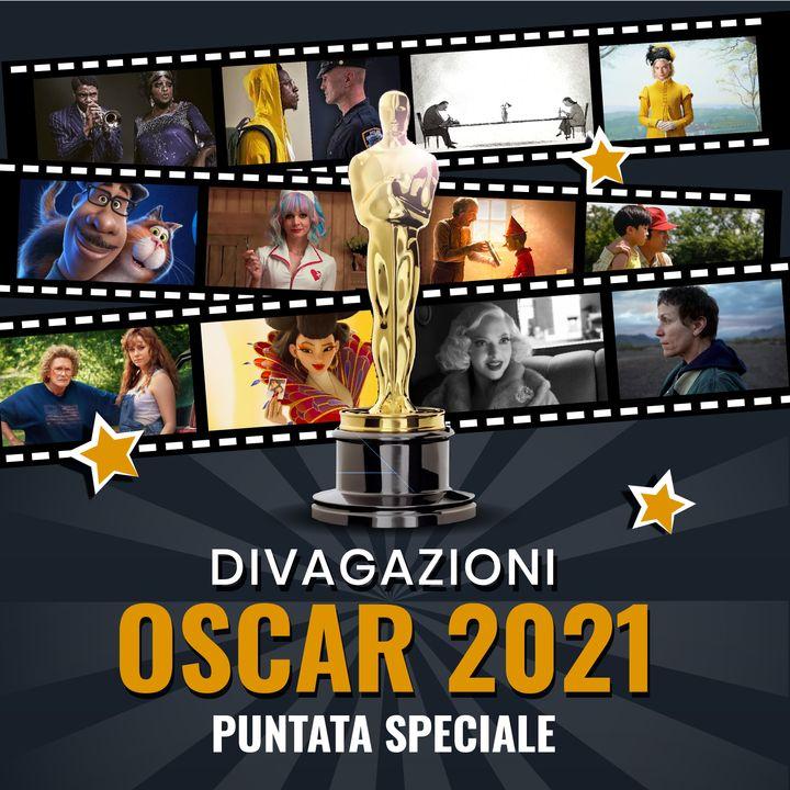 Ep.17 Divagazioni Oscar 2021 - Parte 1