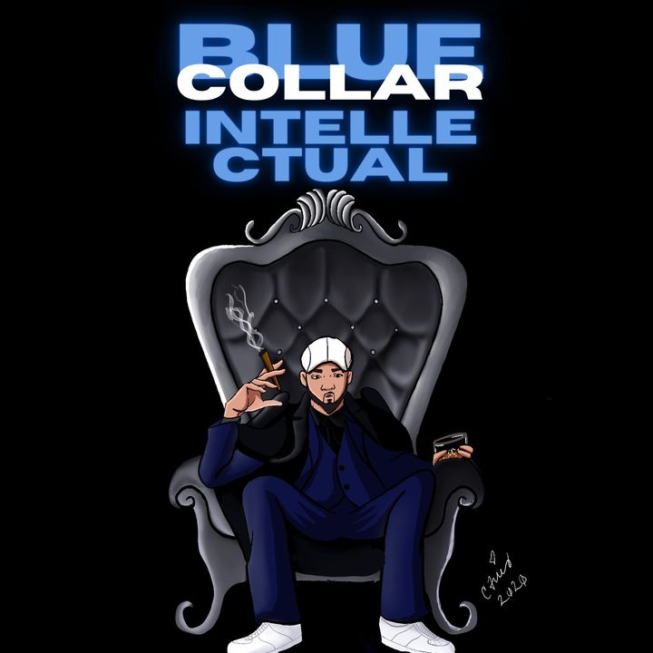 The Blue Collar Intellectual Episode 15 w/ Jonesy (@wastedtalentpodcast), Roc (Roctheworldpodcast)