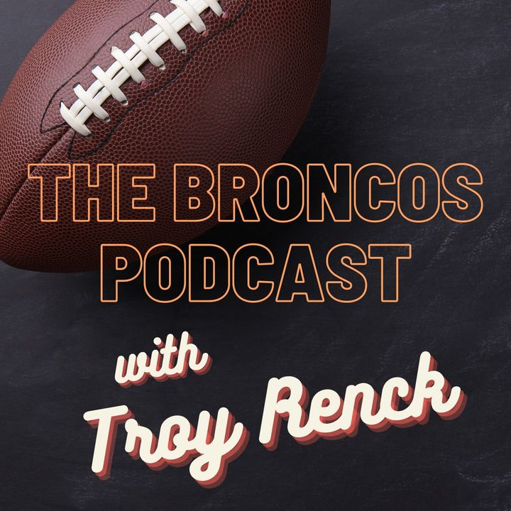 The Broncos Podcast with Troy Renck