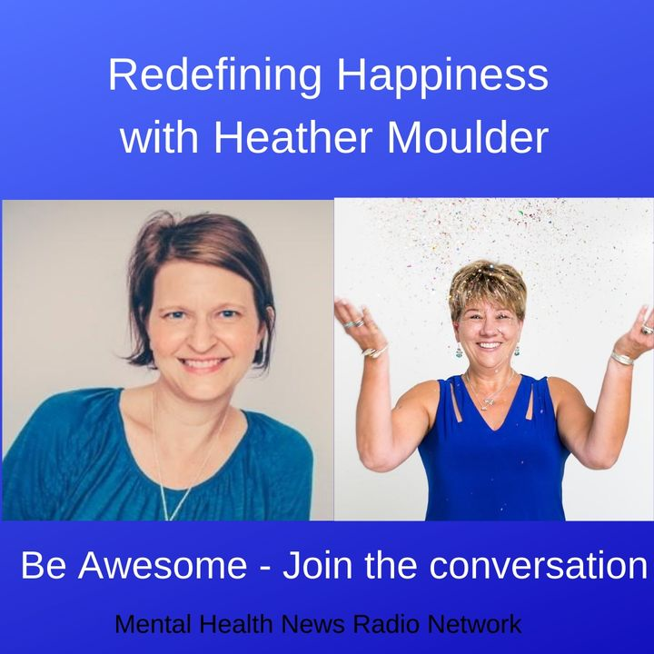 Redefining Happiness with Heather Moulder