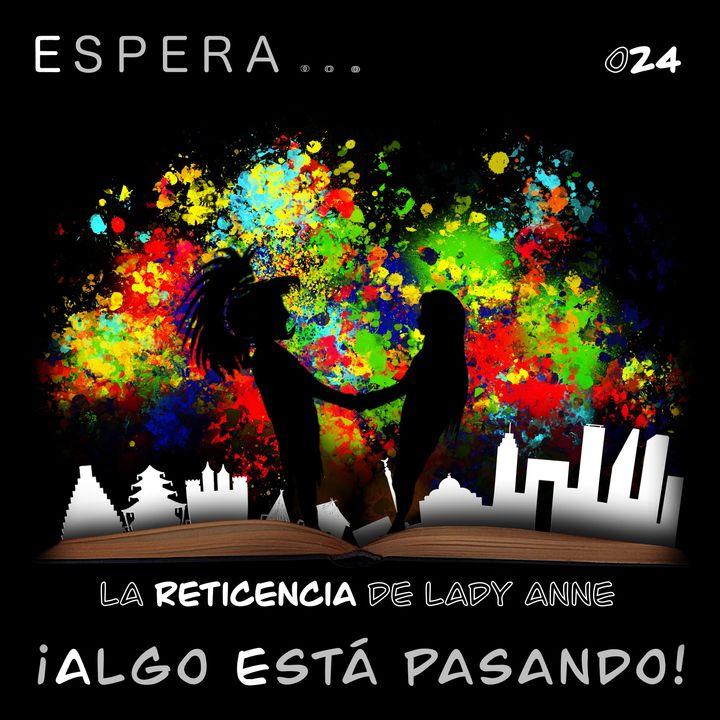 24. La Reticencia De Lady Anne