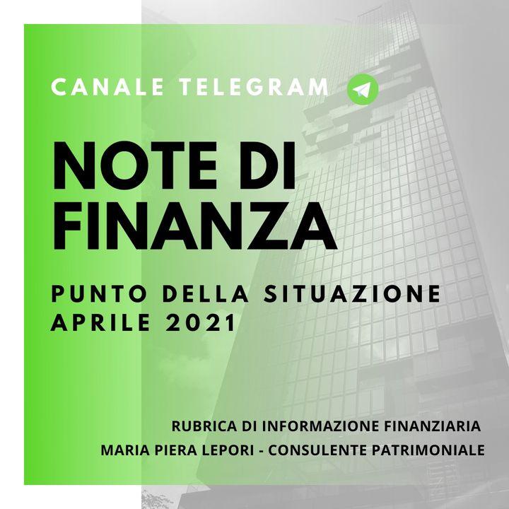 Note di Finanza | Il Punto della Situazione - Aprile 2021