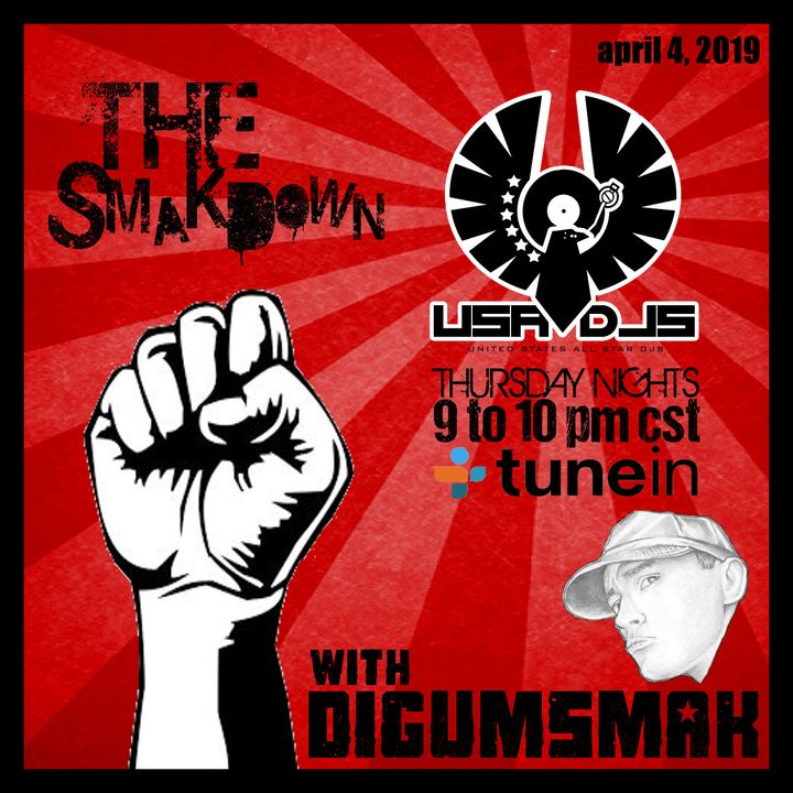 The Smakdown with Digumsmak .. 4-4-2019