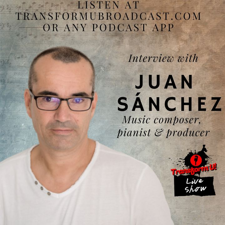 Episode 43: Juan Sanchez Overcomes Fear to Produce Soul Nurturing Piano Album