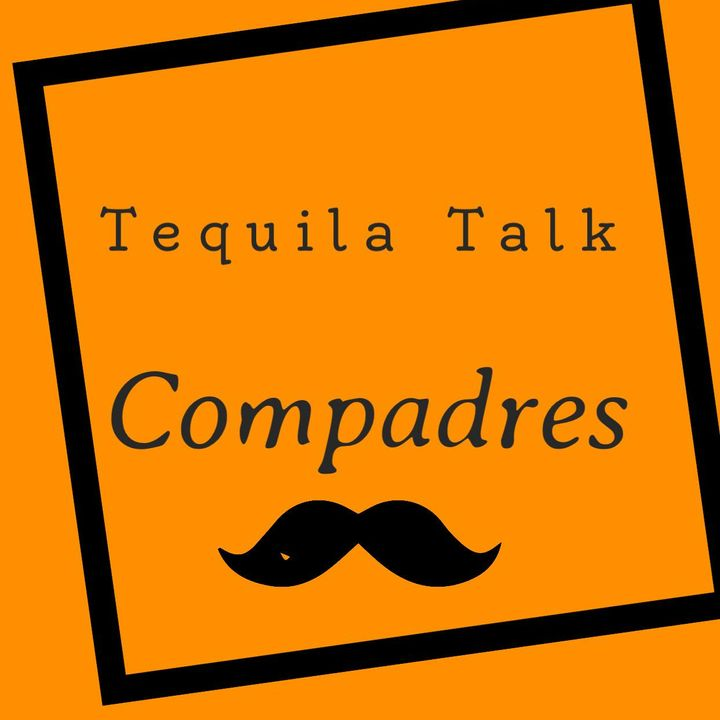 Tequila Talk Compadres Ep 18 pets, debates, sip it or spill it