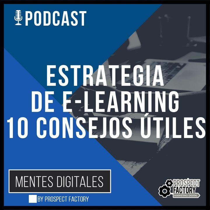 Estrategia de E-Learning, 10 Consejos Útiles | Mentes Digitales by Prospect Factory