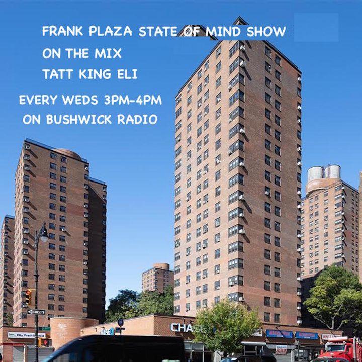 Franklin Plaza State of Mind.Reggae King Eli Mix 2-17-21