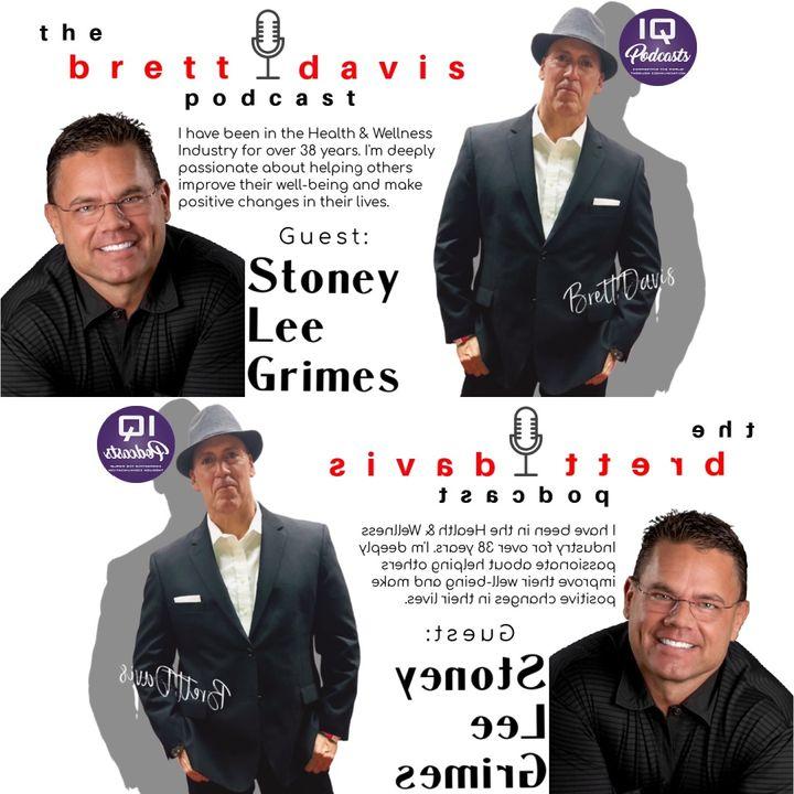 Wellness Expert Stoney Lee Grimes _LIVE_ on The Brett Davis Podcast Ep 226