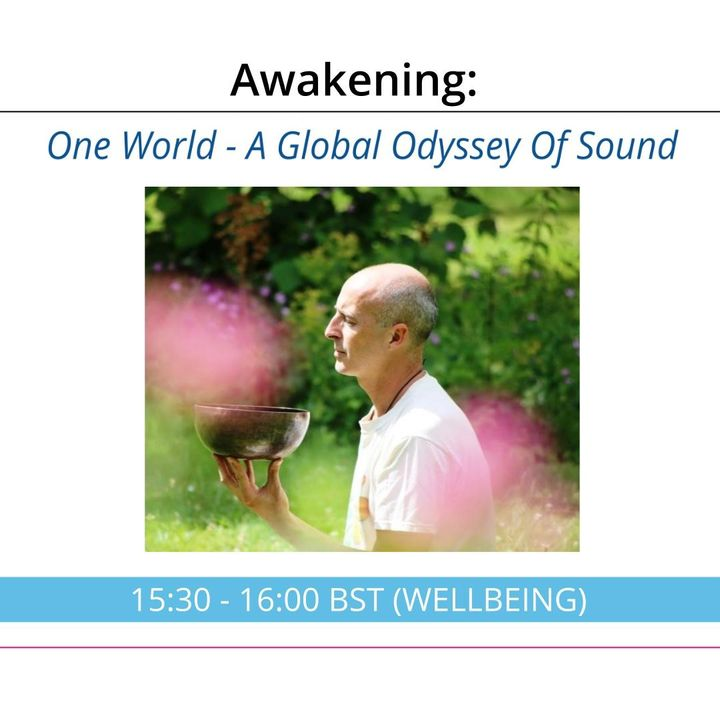 One World - A Global Odyssey of Healing Music | Awakening Ep 31 with Giles Bryant