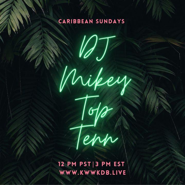 KWWK-DB @DJ MIKEYTOPTENN Caribbean Sundays