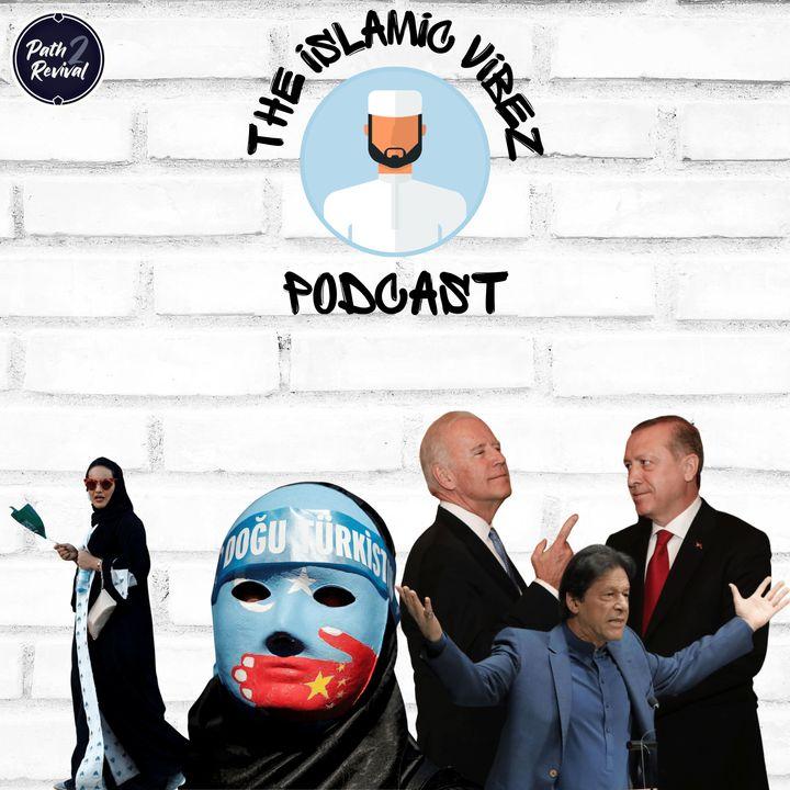 EP#7: Wot's hapnin Muslims? Saudi women rights | Zionists attack | G7, Biden & Erdogan | Imran Khan & Uighurs