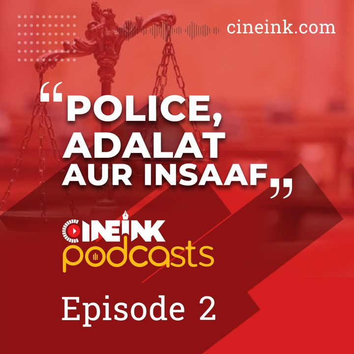 Episode 02: Political Masters Do Not Want Police Reforms